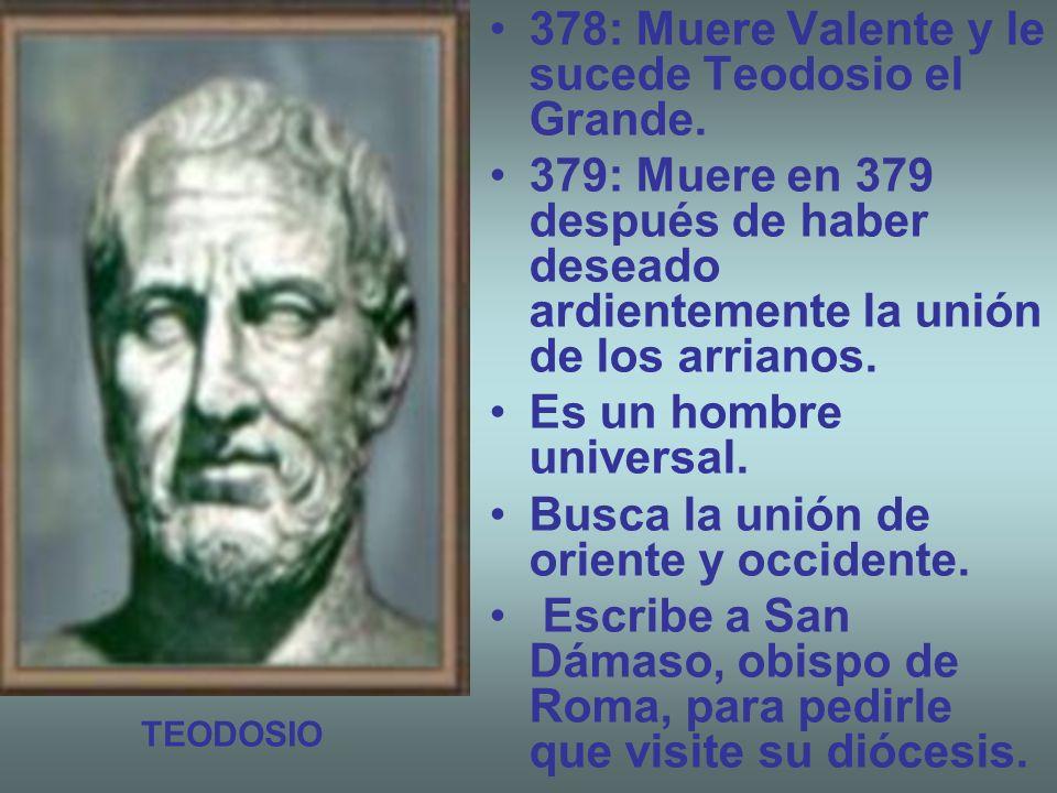 378: Muere Valente y le sucede Teodosio el Grande.