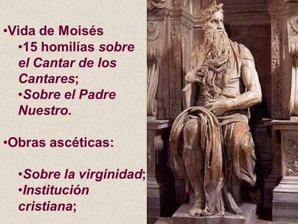 Vida de Moisés 15 homilías sobre el Cantar de los Cantares; Sobre el Padre Nuestro. Obras ascéticas: