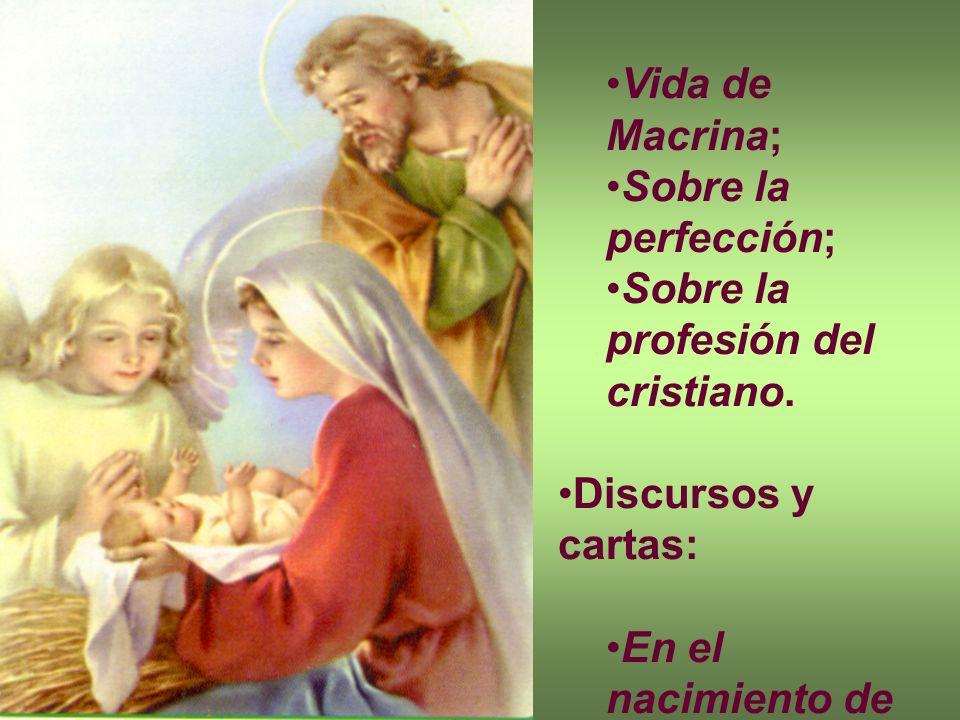 Vida de Macrina; Sobre la perfección; Sobre la profesión del cristiano.
