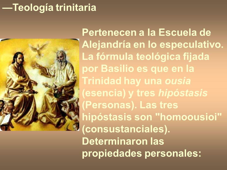 —Teología trinitaria Pertenecen a la Escuela de Alejandría en lo especulativo.