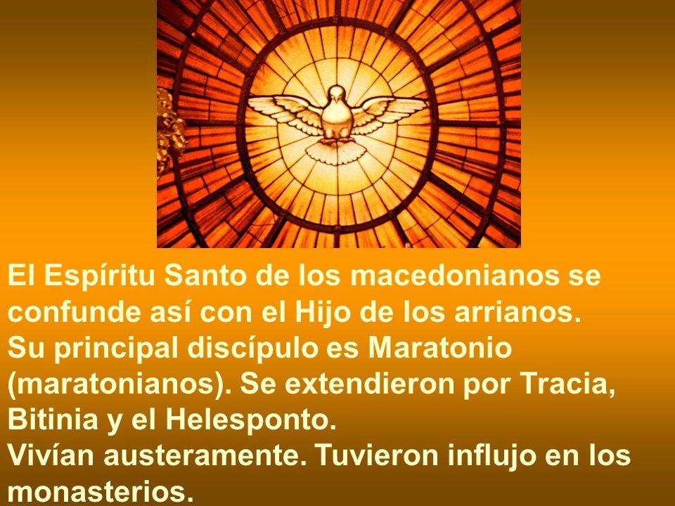 El Espíritu Santo de los macedonianos se confunde así con el Hijo de los arrianos.