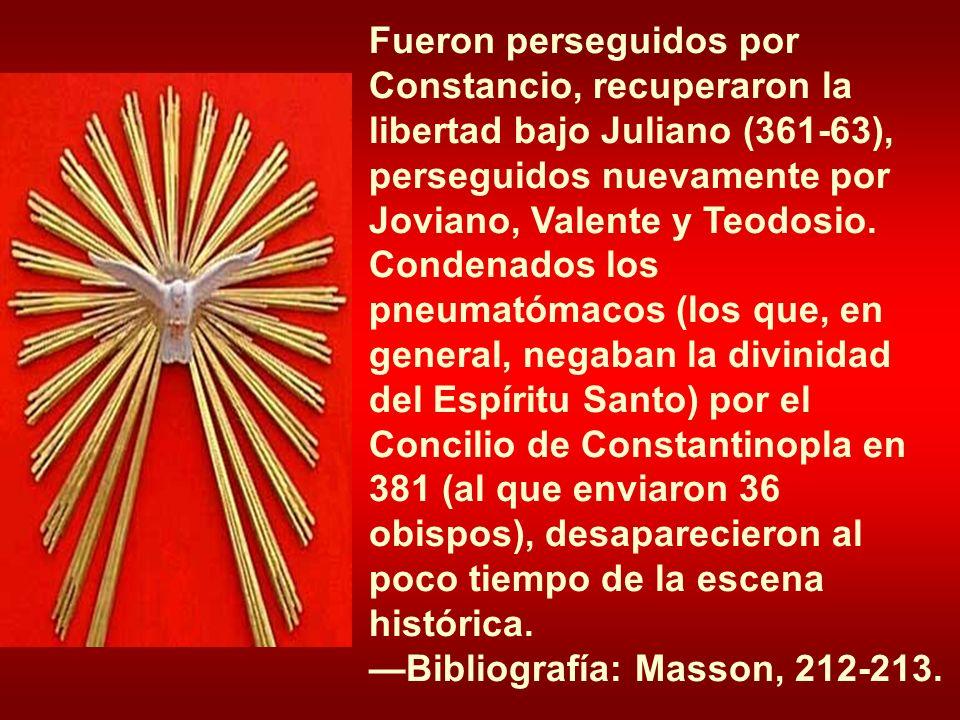 Fueron perseguidos por Constancio, recuperaron la libertad bajo Juliano (361-63), perseguidos nuevamente por Joviano, Valente y Teodosio.