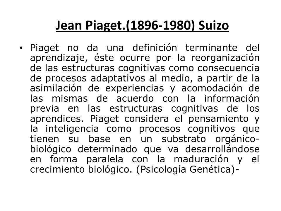 Jean Piaget.(1896-1980) Suizo