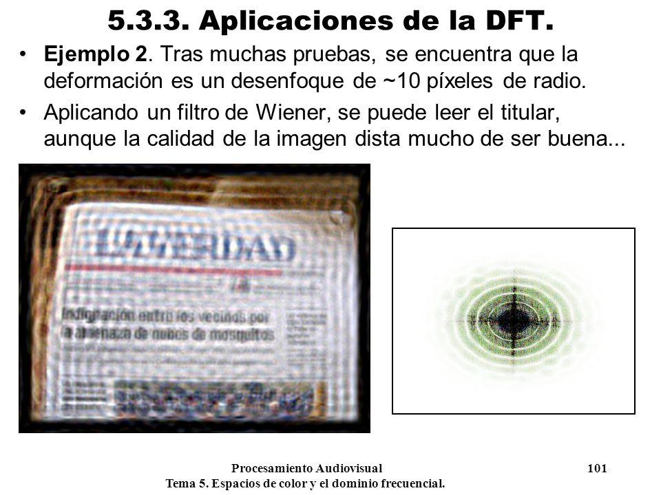 5.3.3. Aplicaciones de la DFT. Ejemplo 2. Tras muchas pruebas, se encuentra que la deformación es un desenfoque de ~10 píxeles de radio.