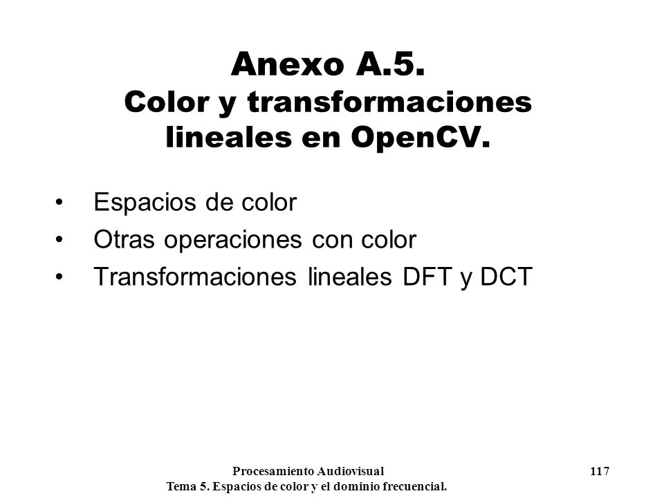 Anexo A.5. Color y transformaciones lineales en OpenCV.
