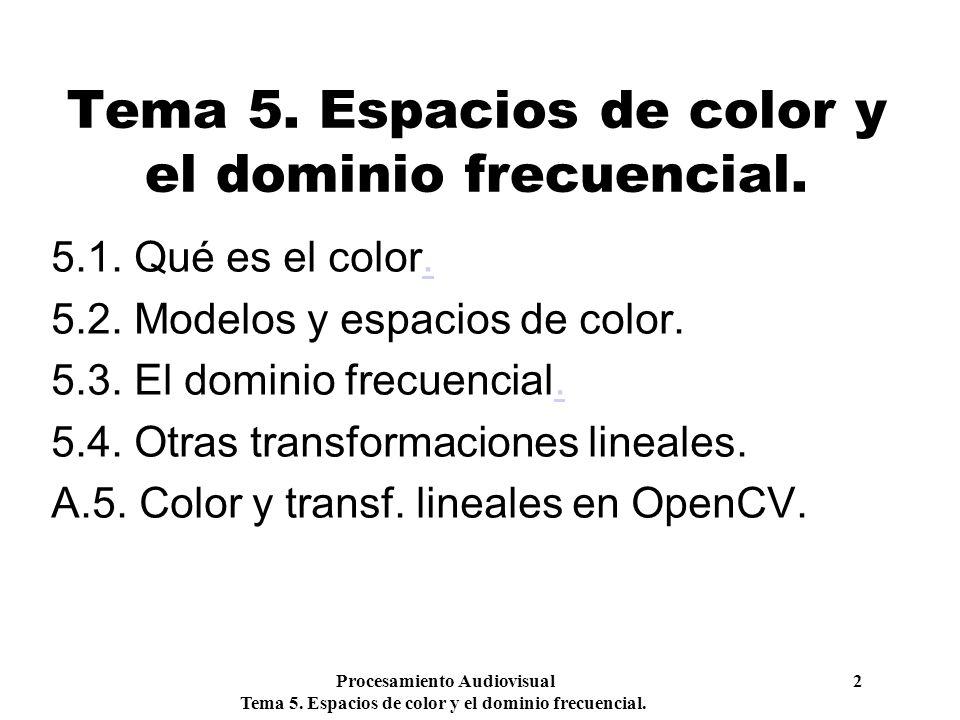 Tema 5. Espacios de color y el dominio frecuencial.