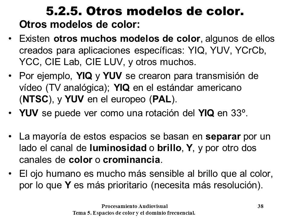 5.2.5. Otros modelos de color. Otros modelos de color: