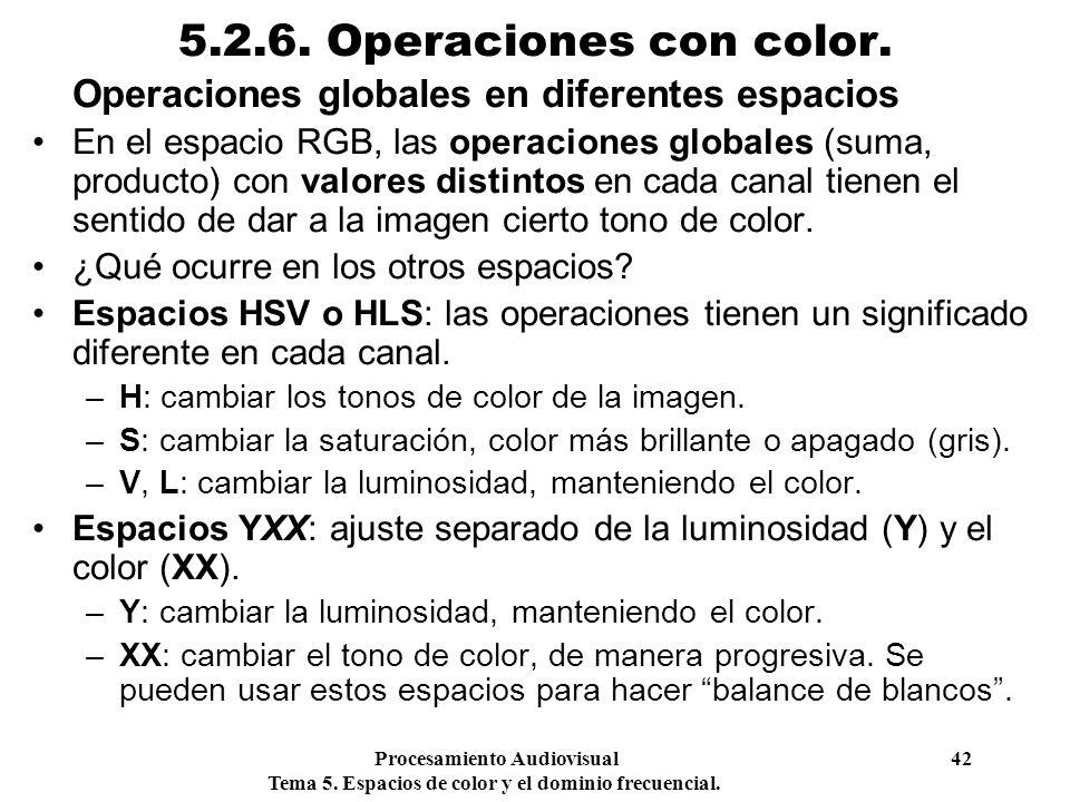 5.2.6. Operaciones con color. Operaciones globales en diferentes espacios.