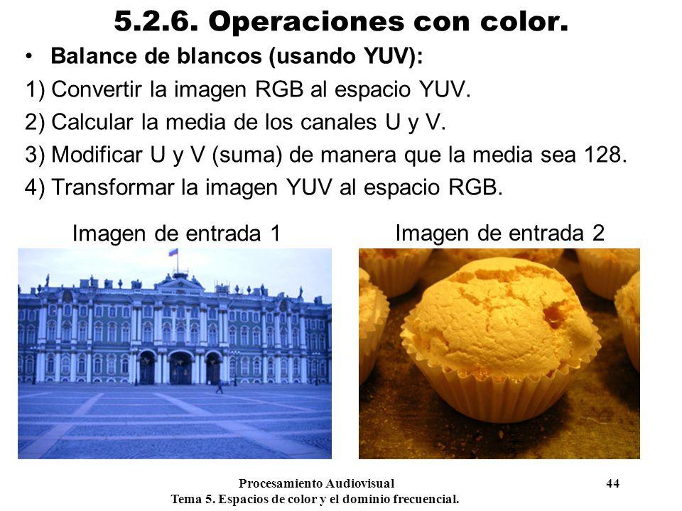 5.2.6. Operaciones con color. Balance de blancos (usando YUV):