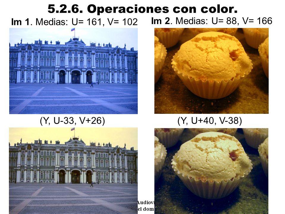 5.2.6. Operaciones con color. Im 1. Medias: U= 161, V= 102