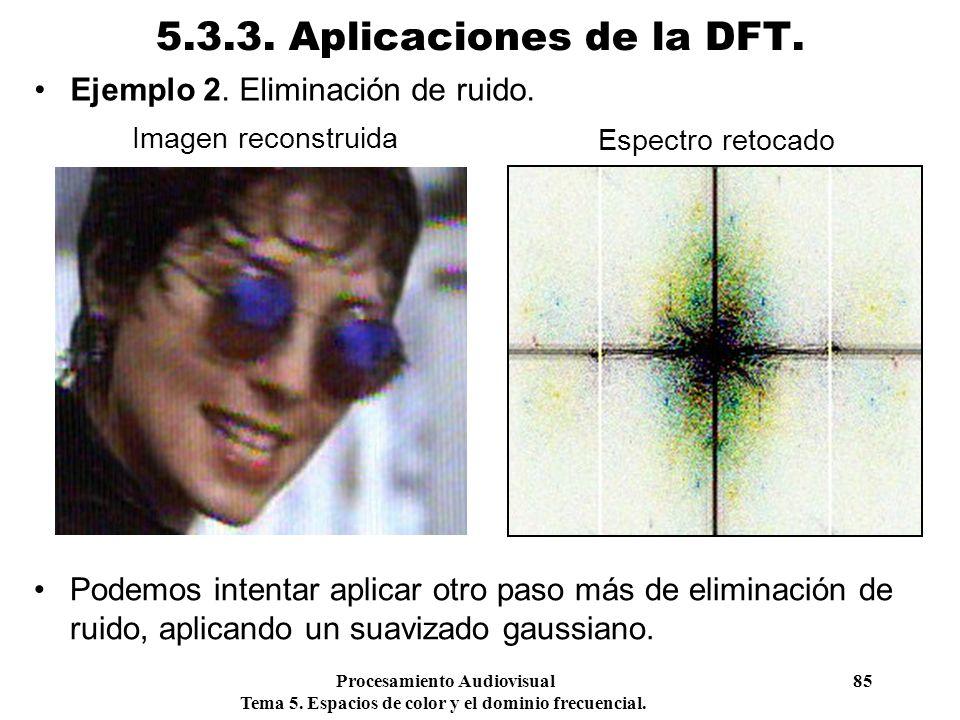 5.3.3. Aplicaciones de la DFT. Ejemplo 2. Eliminación de ruido.