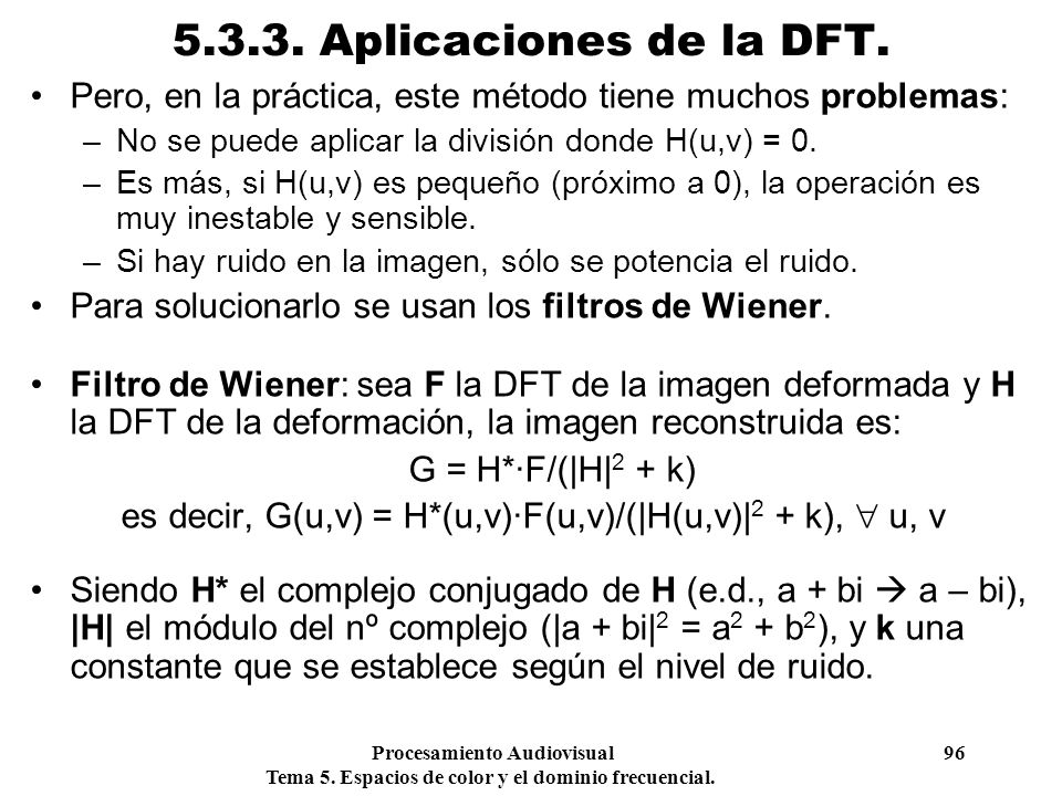 es decir, G(u,v) = H*(u,v)·F(u,v)/(|H(u,v)|2 + k),  u, v