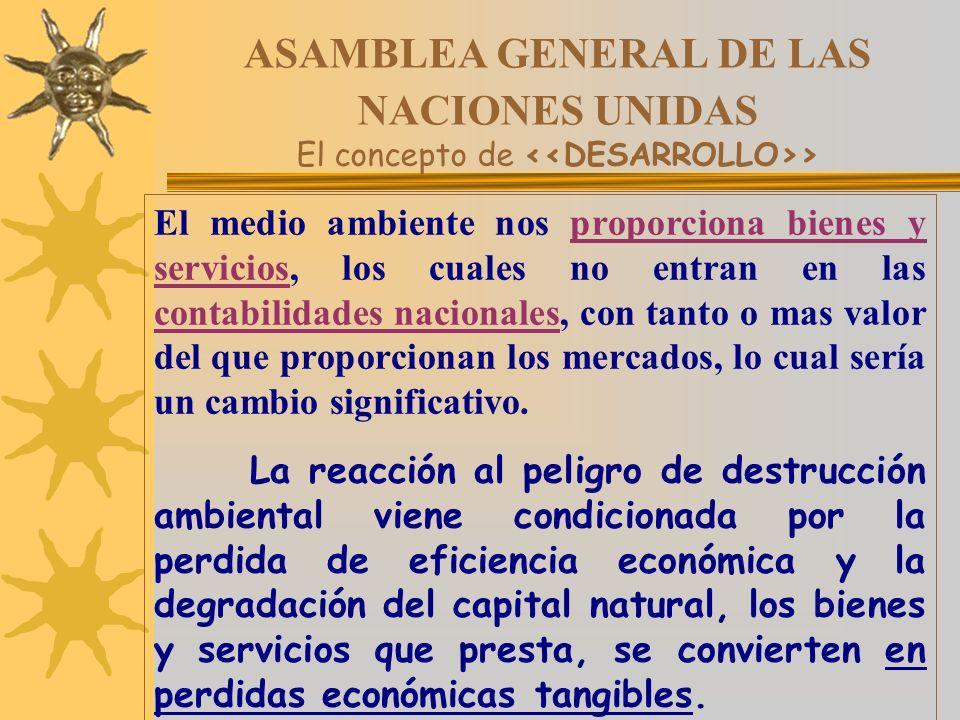 ASAMBLEA GENERAL DE LAS NACIONES UNIDAS El concepto de <<DESARROLLO>>