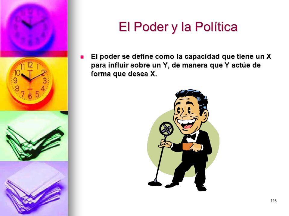 El Poder y la Política El poder se define como la capacidad que tiene un X para influir sobre un Y, de manera que Y actúe de forma que desea X.