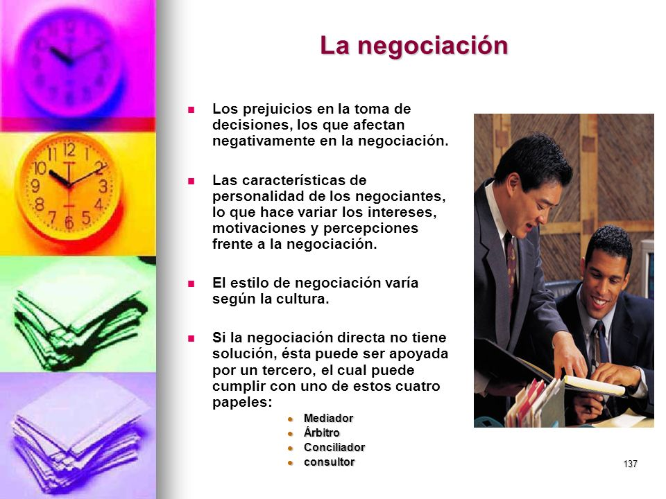 La negociación Los prejuicios en la toma de decisiones, los que afectan negativamente en la negociación.