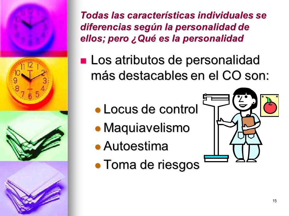 Los atributos de personalidad más destacables en el CO son: