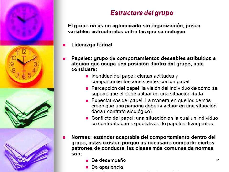 Estructura del grupo El grupo no es un aglomerado sin organización, posee variables estructurales entre las que se incluyen.
