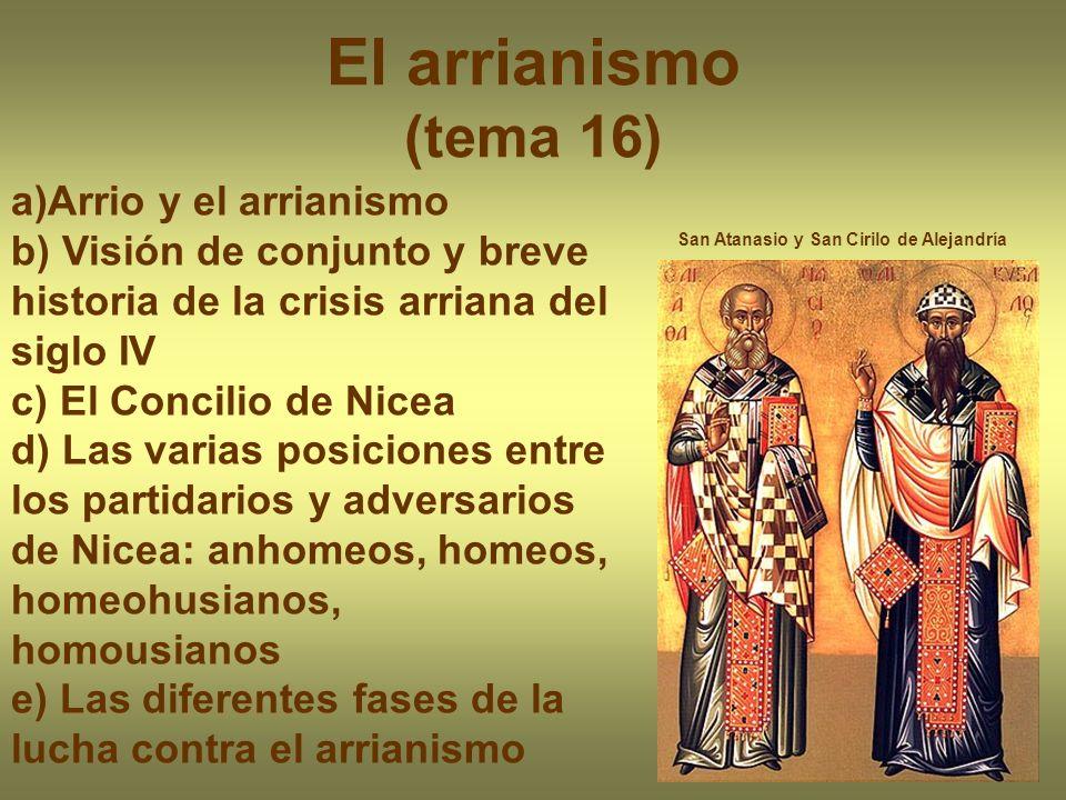 El arrianismo (tema 16) a)Arrio y el arrianismo