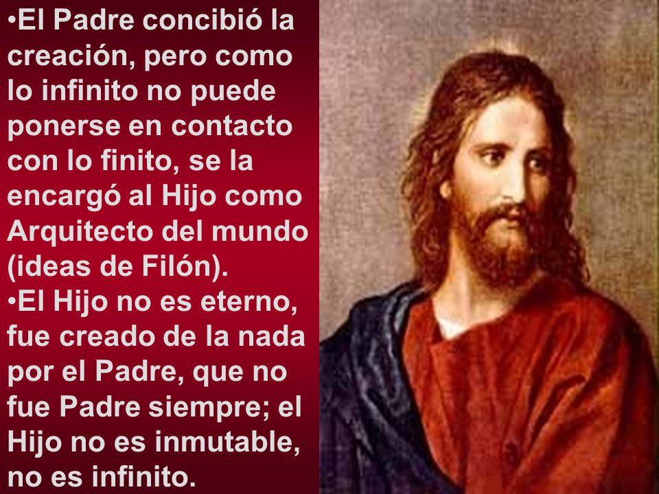El Padre concibió la creación, pero como lo infinito no puede ponerse en contacto con lo finito, se la encargó al Hijo como Arquitecto del mundo (ideas de Filón).