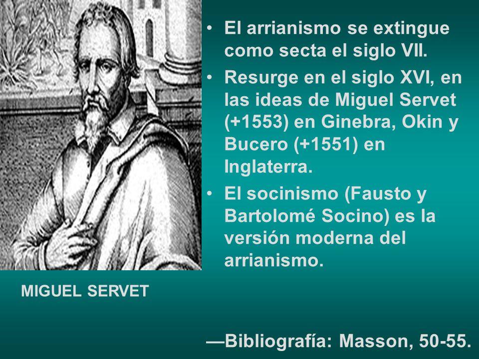 El arrianismo se extingue como secta el siglo VII.