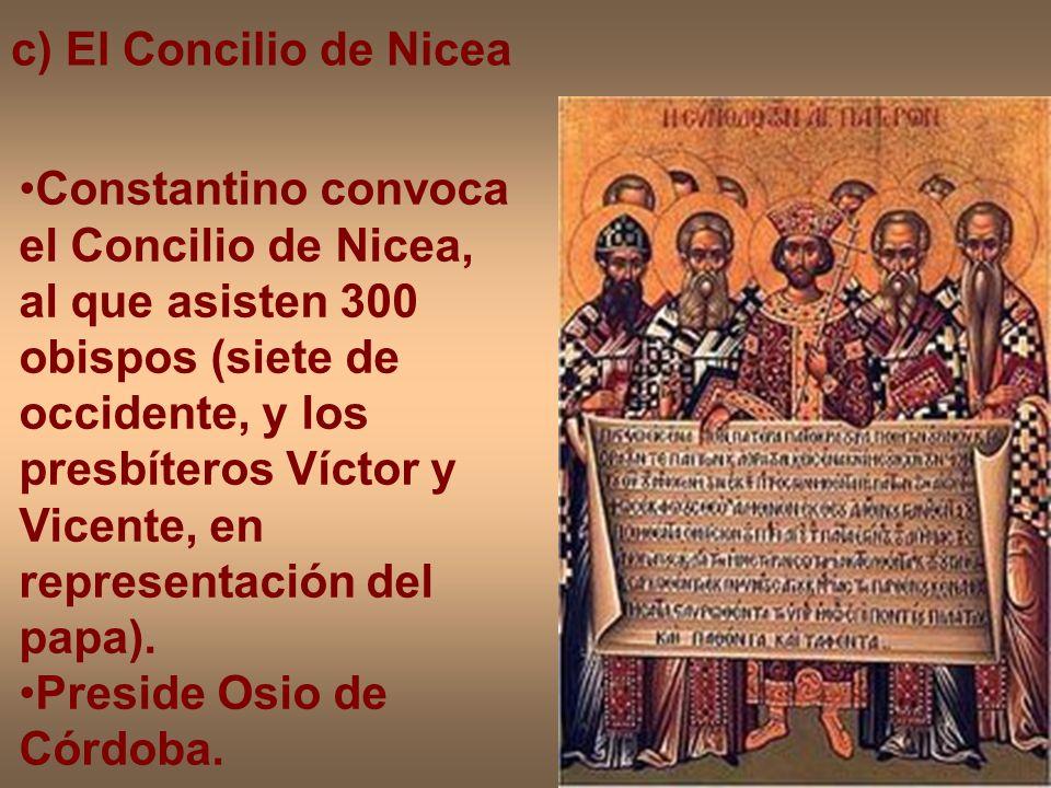 c) El Concilio de Nicea