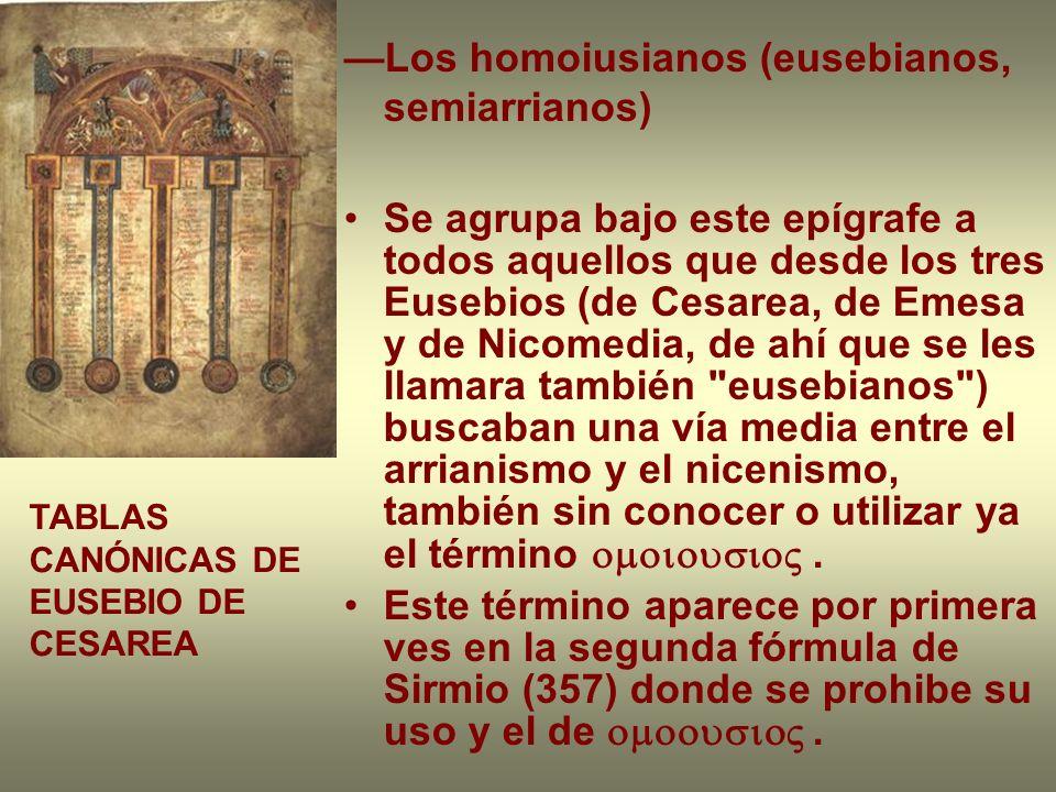 —Los homoiusianos (eusebianos, semiarrianos)