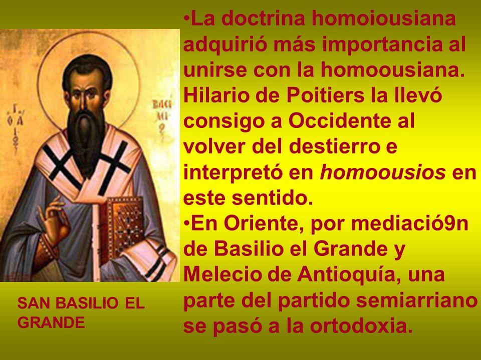 La doctrina homoiousiana adquirió más importancia al unirse con la homoousiana. Hilario de Poitiers la llevó consigo a Occidente al volver del destierro e interpretó en homoousios en este sentido.