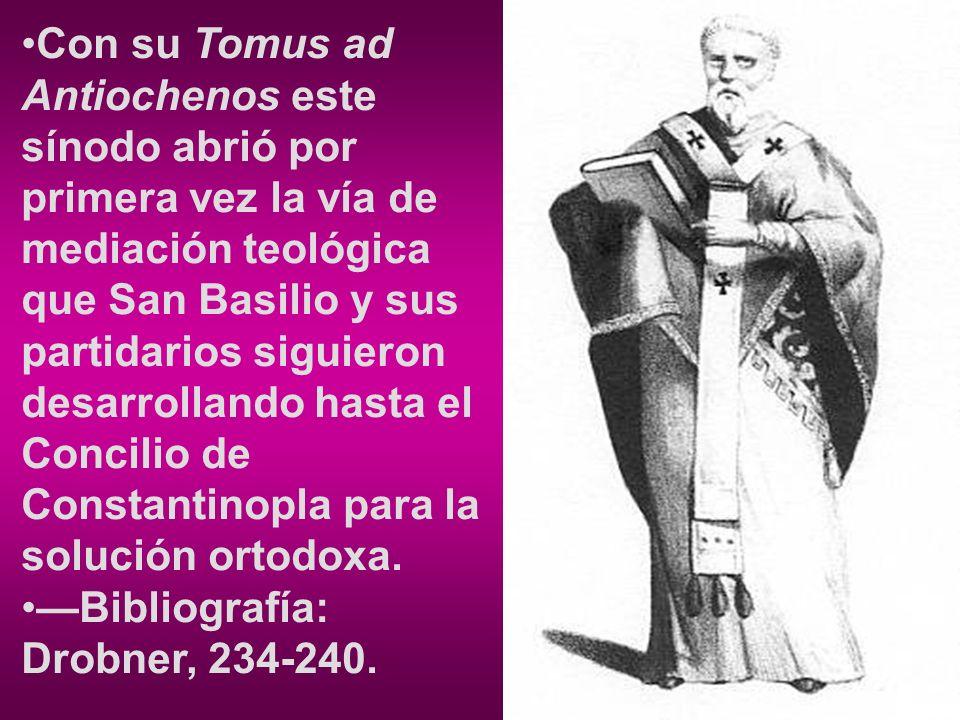 Con su Tomus ad Antiochenos este sínodo abrió por primera vez la vía de mediación teológica que San Basilio y sus partidarios siguieron desarrollando hasta el Concilio de Constantinopla para la solución ortodoxa.