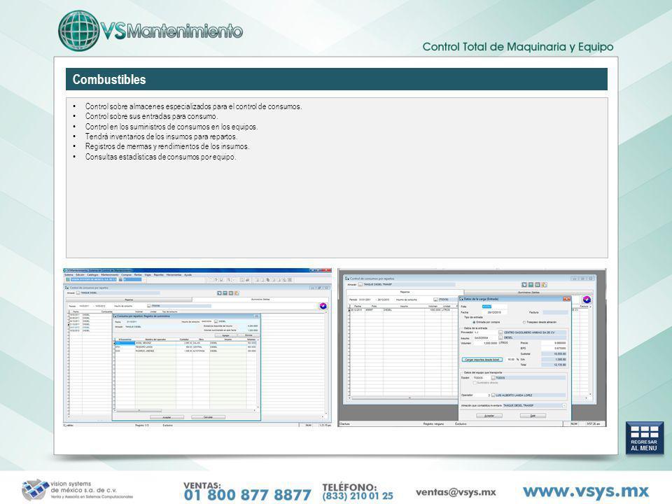 Combustibles Control sobre almacenes especializados para el control de consumos. Control sobre sus entradas para consumo.