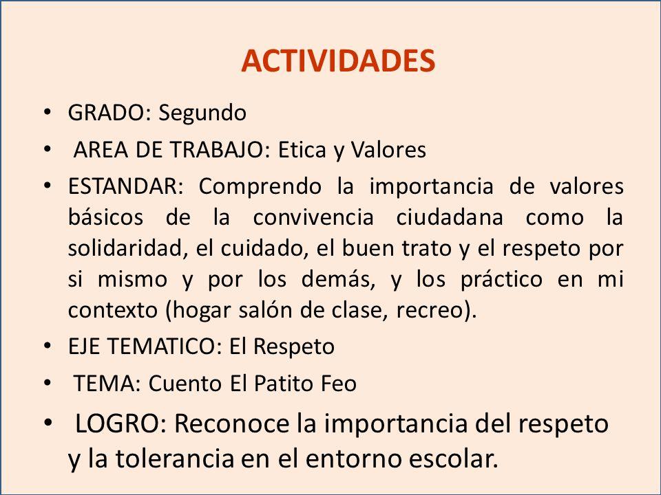 ACTIVIDADES GRADO: Segundo. AREA DE TRABAJO: Etica y Valores.