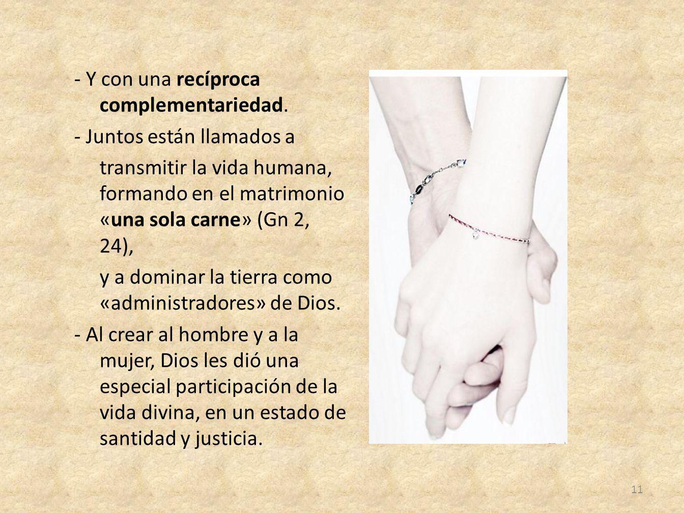- Y con una recíproca complementariedad