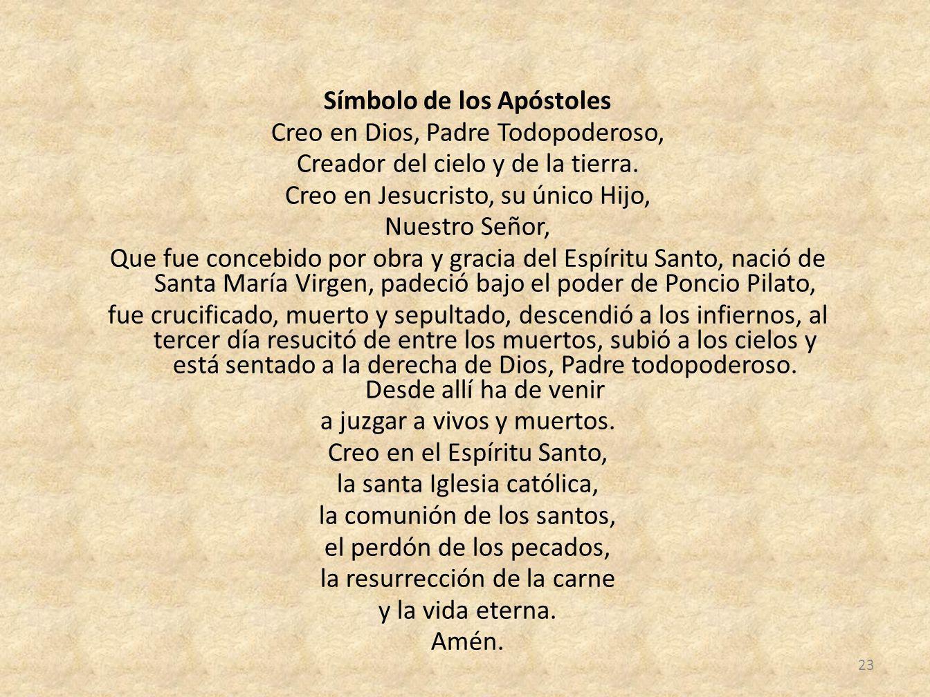 Símbolo de los Apóstoles Creo en Dios, Padre Todopoderoso, Creador del cielo y de la tierra.