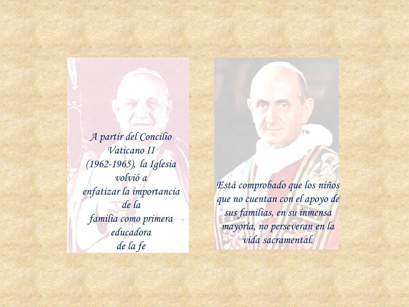 A partir del Concilio Vaticano II (1962-1965), la Iglesia volvió a enfatizar la importancia de la familia como primera educadora de la fe