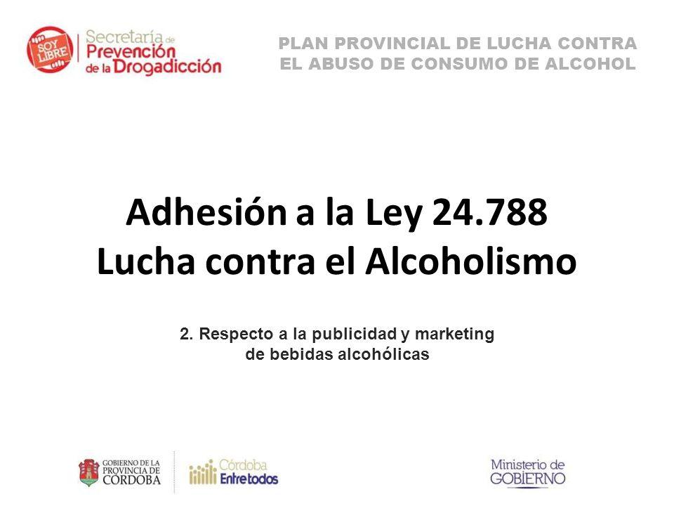Adhesión a la Ley 24.788 Lucha contra el Alcoholismo