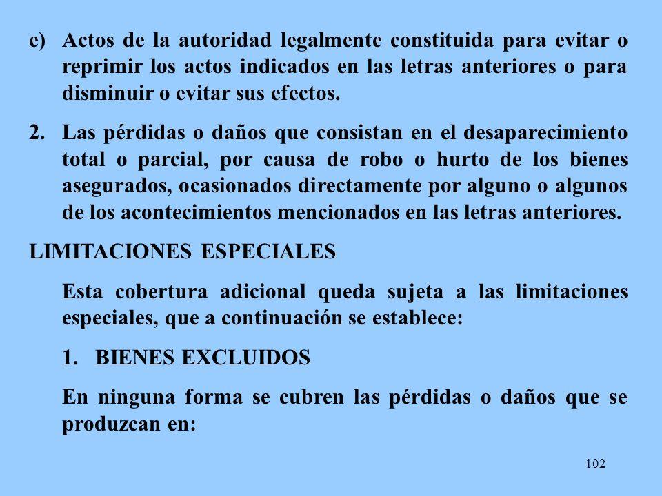 Actos de la autoridad legalmente constituida para evitar o reprimir los actos indicados en las letras anteriores o para disminuir o evitar sus efectos.