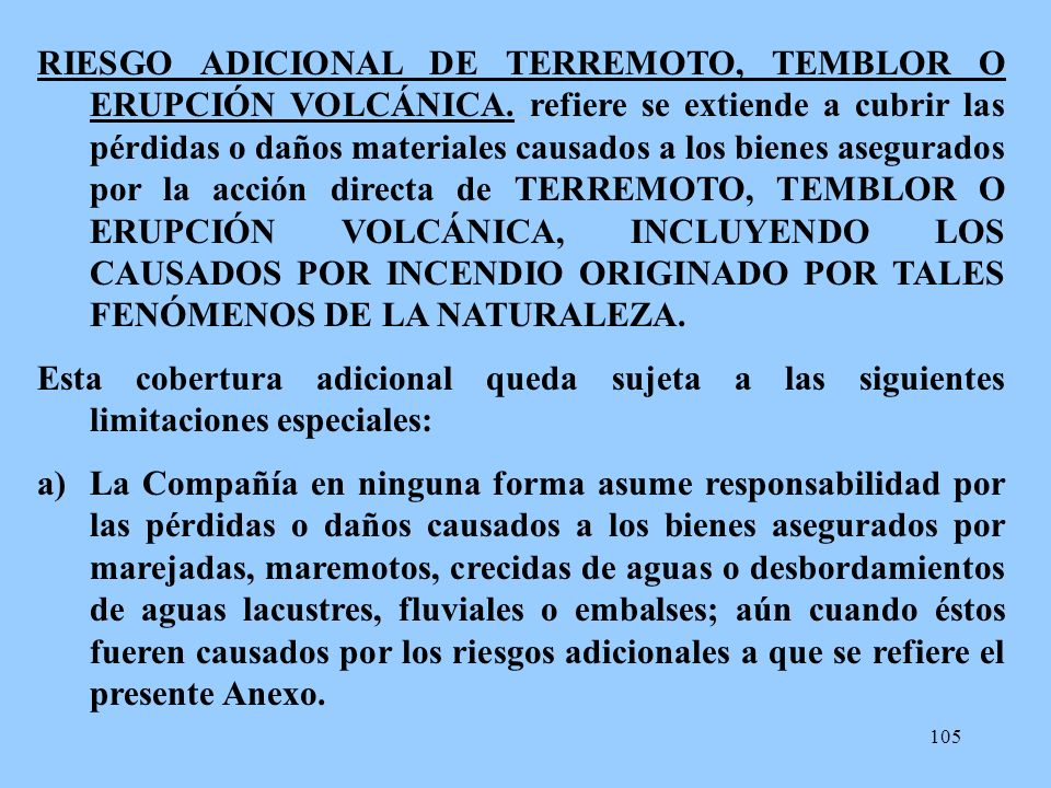 RIESGO ADICIONAL DE TERREMOTO, TEMBLOR O ERUPCIÓN VOLCÁNICA