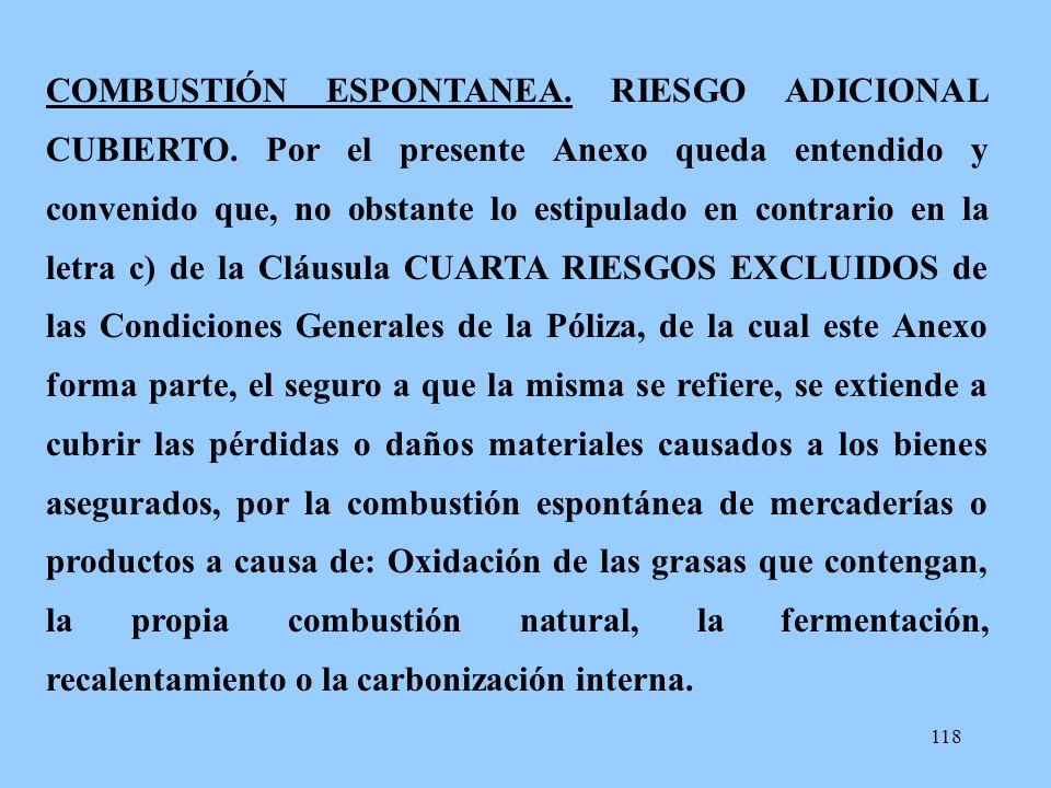 COMBUSTIÓN ESPONTANEA. RIESGO ADICIONAL CUBIERTO
