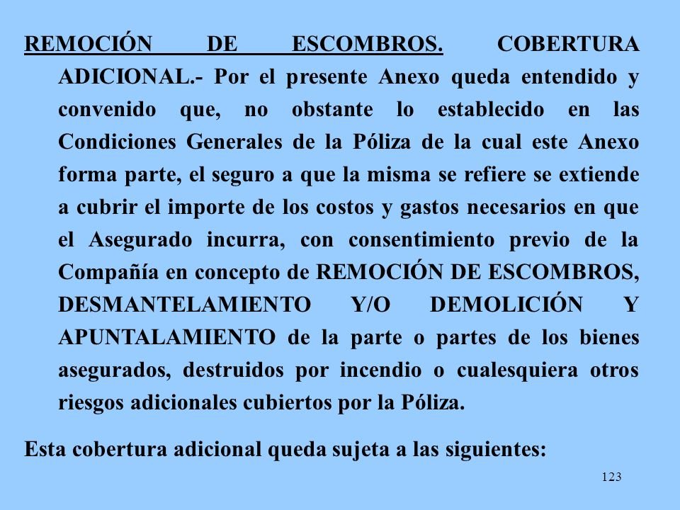 REMOCIÓN DE ESCOMBROS. COBERTURA ADICIONAL
