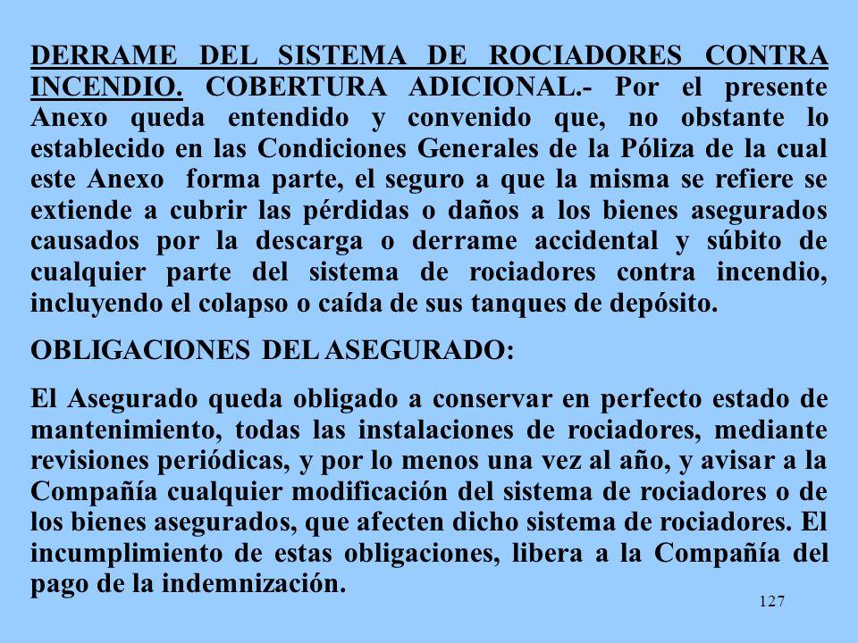 DERRAME DEL SISTEMA DE ROCIADORES CONTRA INCENDIO. COBERTURA ADICIONAL