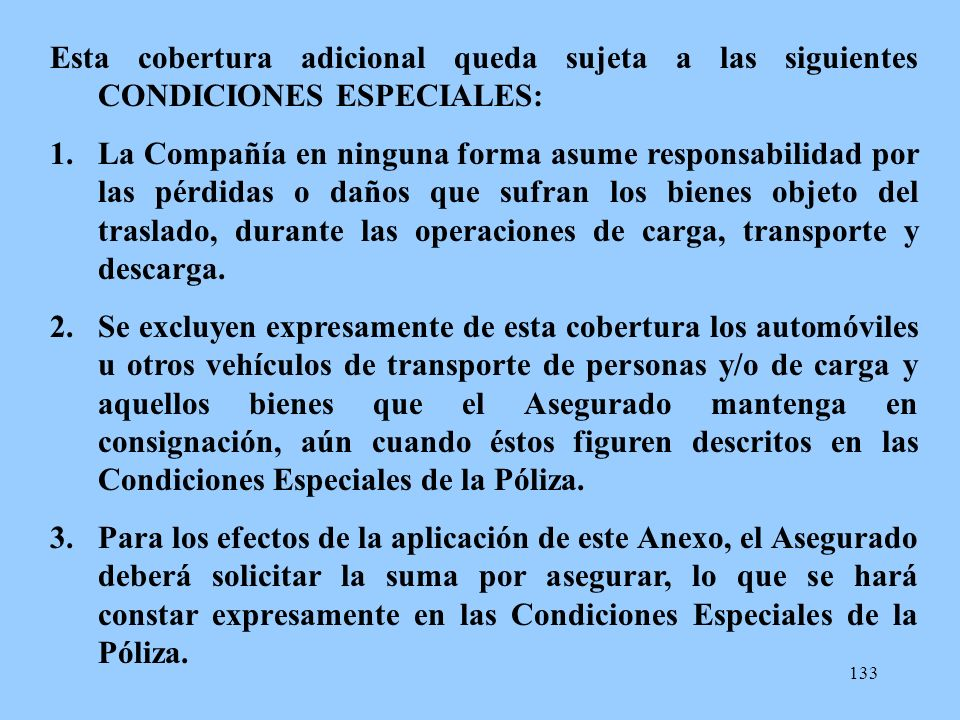 Esta cobertura adicional queda sujeta a las siguientes CONDICIONES ESPECIALES: