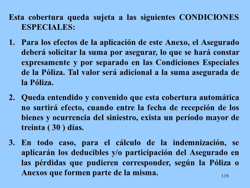 Esta cobertura queda sujeta a las siguientes CONDICIONES ESPECIALES: