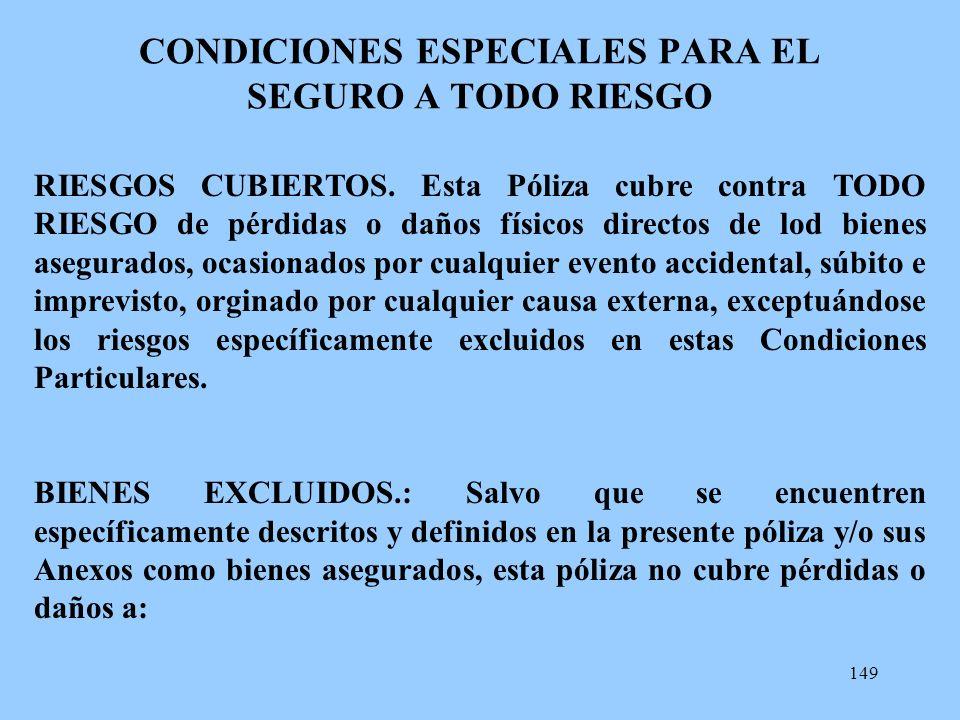 CONDICIONES ESPECIALES PARA EL SEGURO A TODO RIESGO