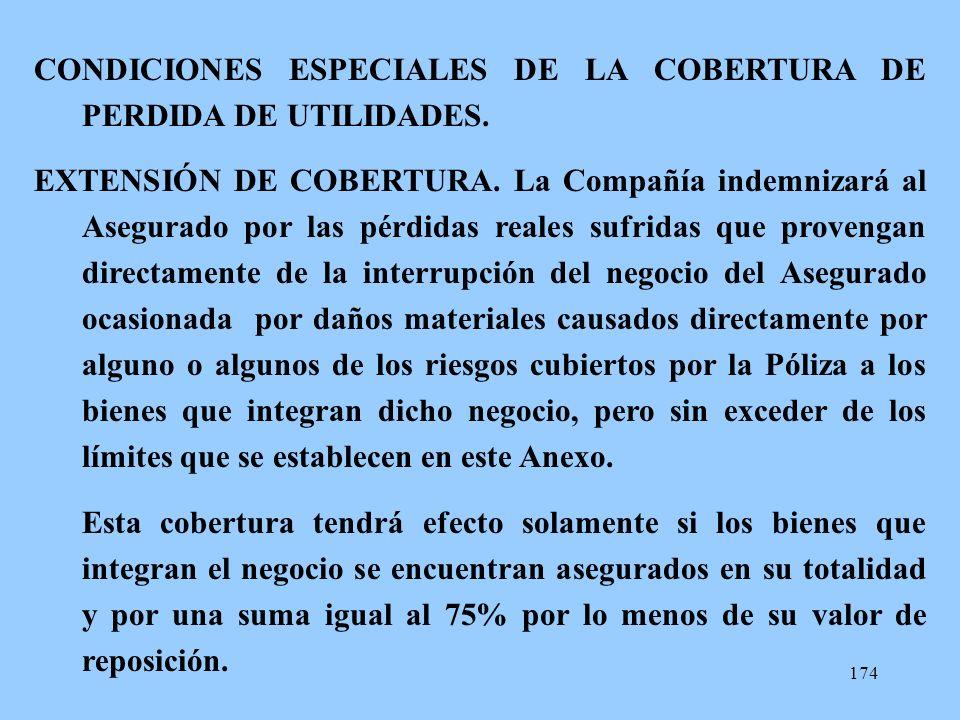 CONDICIONES ESPECIALES DE LA COBERTURA DE PERDIDA DE UTILIDADES.
