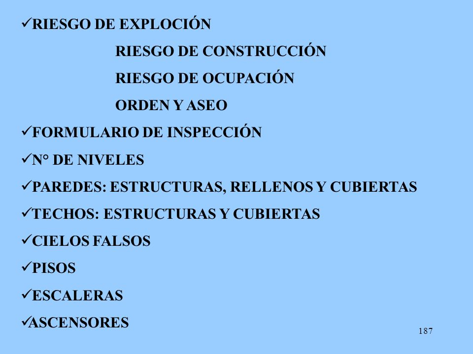 RIESGO DE EXPLOCIÓN RIESGO DE CONSTRUCCIÓN. RIESGO DE OCUPACIÓN. ORDEN Y ASEO. FORMULARIO DE INSPECCIÓN.