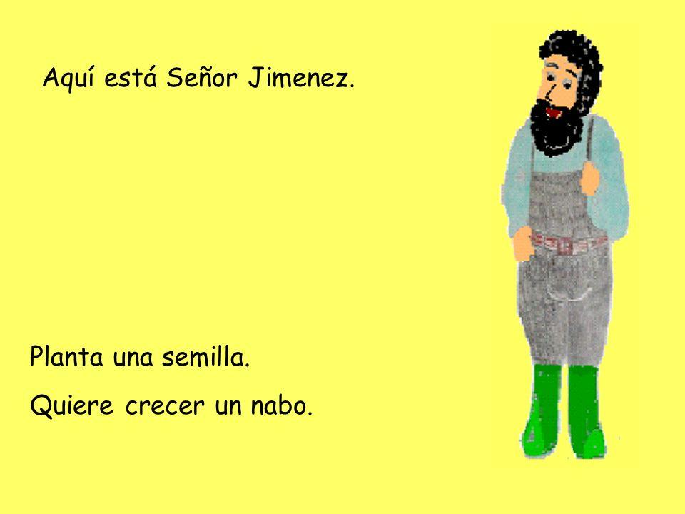 Aquí está Señor Jimenez.
