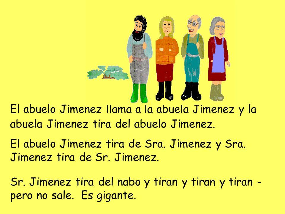 El abuelo Jimenez llama a la abuela Jimenez y la abuela Jimenez tira del abuelo Jimenez.