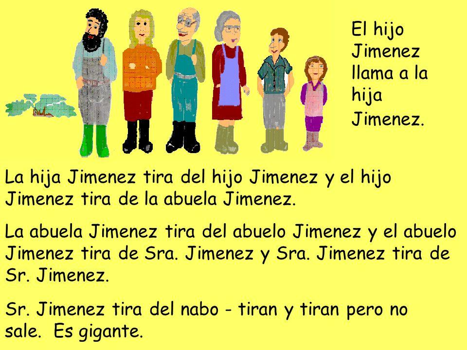 El hijo Jimenez llama a la hija Jimenez.