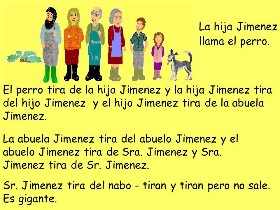 La hija Jimenez llama el perro.