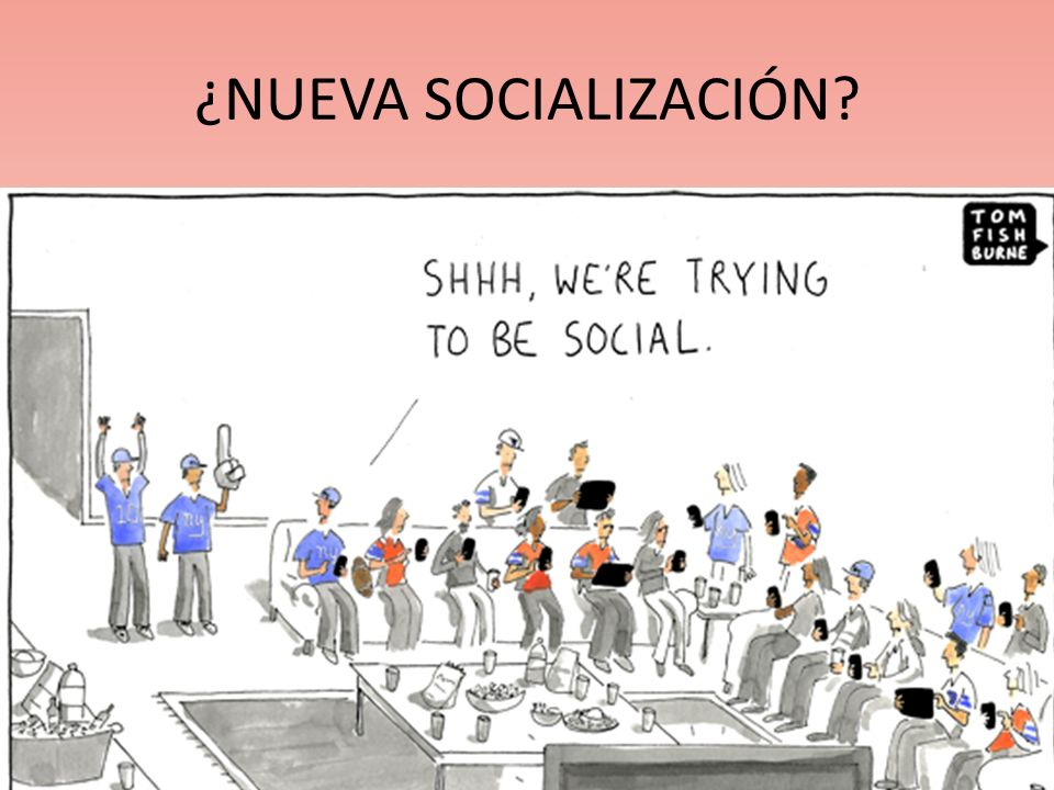 ¿NUEVA SOCIALIZACIÓN