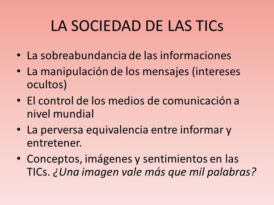 LA SOCIEDAD DE LAS TICs La sobreabundancia de las informaciones